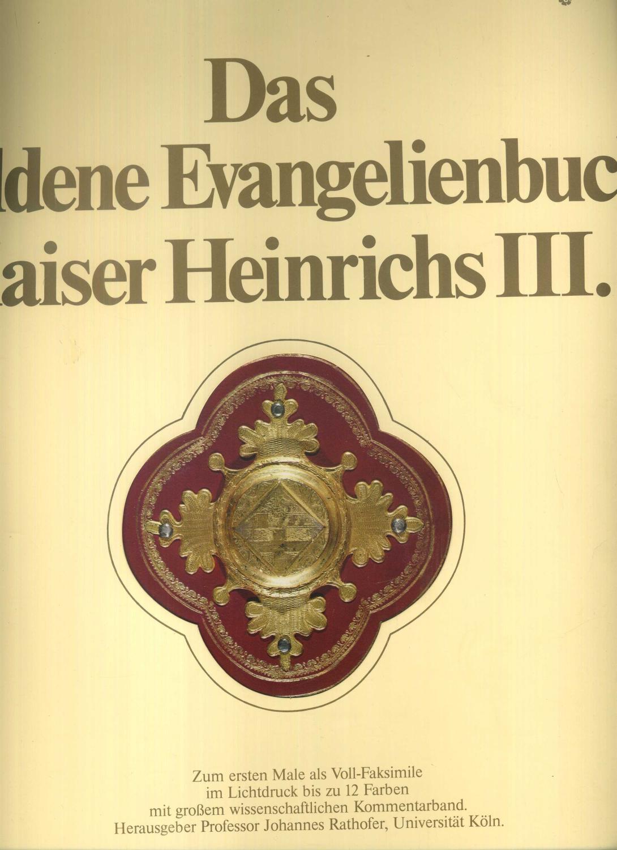 Das Goldene Evangelienbuch Kaiser Heinrichs III. Der: Rathofer, Johannes: