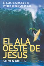 EL ALA OESTE DE JESUS - Steven Kotler