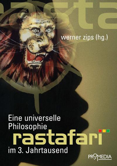 Rastafari : Eine universelle Philosophie im 3. Jahrtausend - Werner Zips