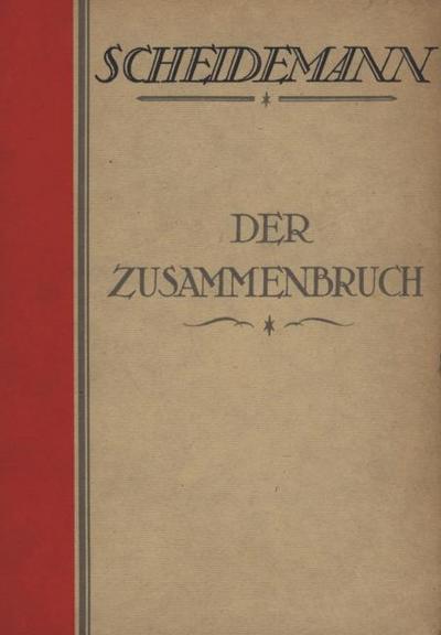 Der Zusammenbruch : Nachdruck der Originalausgabe von: Philipp Scheidemann