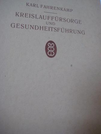 Kreislauffürsorge und Gesundheitsführung: Fahrenkamp, Karl, Dr.,