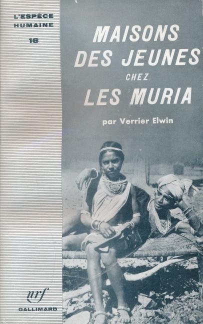 Maisons des Jeunes chez les Muria: ELWIN Verrier