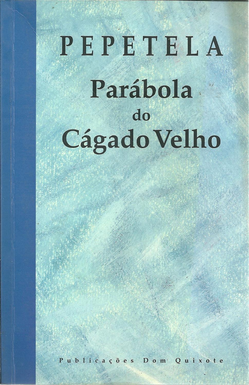PARÁBOLA DO CÁGADO VELHO - PEPETELA
