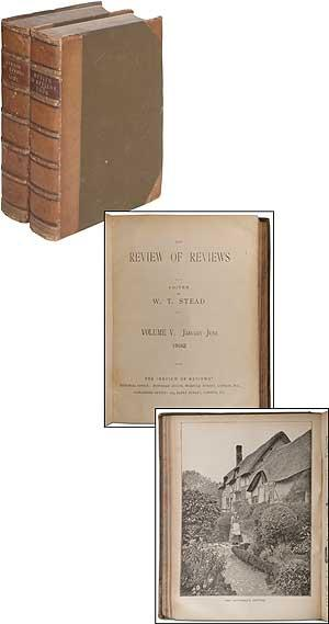 The Review of Reviews, 1892 and 1896: STEAD, William Thomas