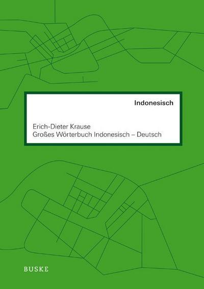 Großes Wörterbuch. Indonesisch-Deutsch - Erich-Dieter Krause