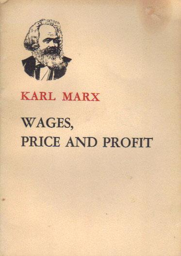 Wages Price And Profit By Karl Marx
