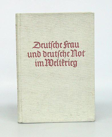 Deutsche Frau und deutsche Not im Weltkrieg.: Schickedanz, Margareta (Zusammengestellt