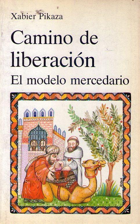 CAMINO DE LIBERACION. El modelo mercedario by Pikaza, Xabier: Buen estado  Rústica (1987)   Buenos Aires Libros