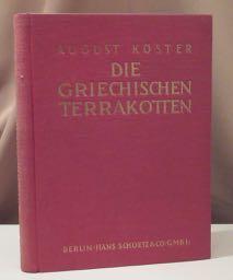 Die griechischen Terrakotten. Erste Auflage.: Köster, August.