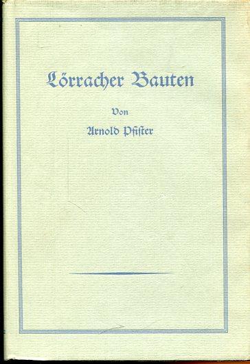 Lörracher Bauten. Ein praktischer Beitrag zum Heimatschutz: Pfister, Arnold