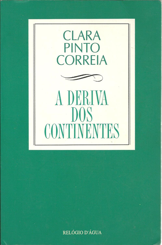 A DERIVA DOS CONTINENTES - CORREIA, Clara Pinto