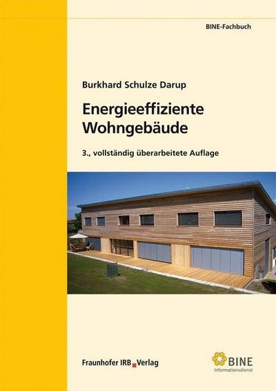 Energieeffiziente Wohngebäude : Einfamilienhäuser mit Zukunft. - Burkhard Schulze Darup