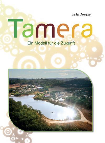 Tamera : Modell für die Zukunft - Leila Dregger