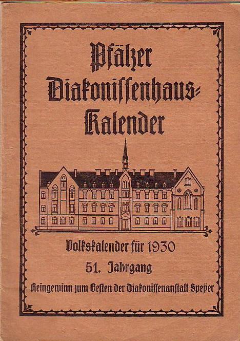 Pfälzer Diakonissenhaus-Kalender. Volkskalender für 1930. Jahrgang 51.: Speyer. -