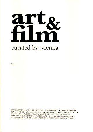 Art & film curated by_vienna. Anlässlich des Galerienprojekts vom 6. Mai bis 5. Juni 2010 Departure, Wirtschaft, Kunst und Kultur GmbH. H - Rieper, Michael und Christine Schmauszer (Red.)
