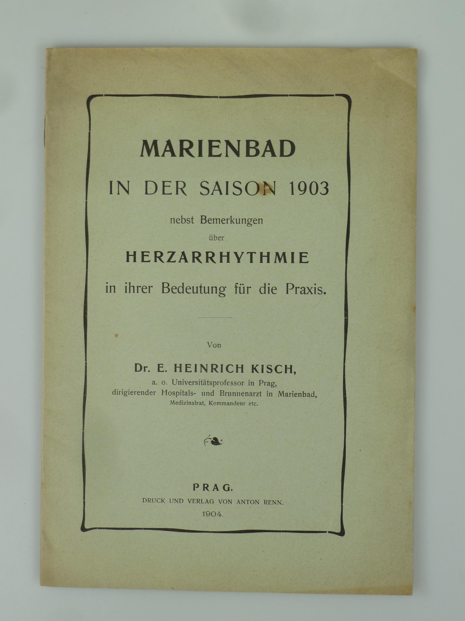 Marienbad in der Saison 1903 nebst Bemerkungen: KISCH, E. Heinrich.