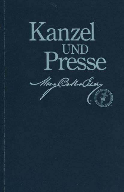 Kanzel und Presse Pulpit and press Englisch/Deutsch - Baker Eddy, Mary und The First Church of Christ Scientist (Hg.)