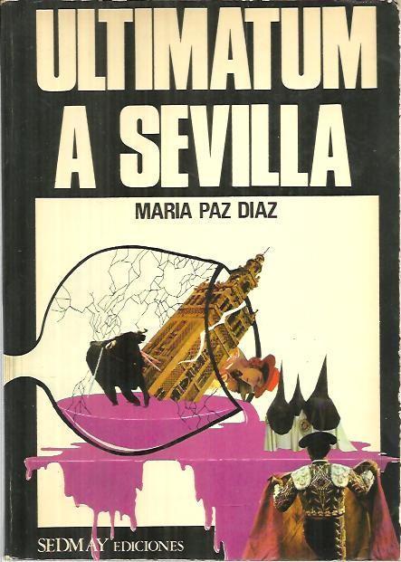 ULTIMATUM A SEVILLA. - DIAZ, María Paz.