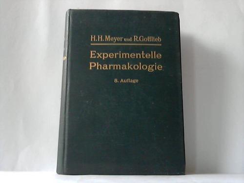 Die experimentelle Pharmakologie als Grundlage der Arzneibehandlung: Meyer, H. H.