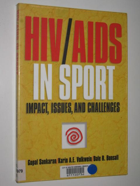 HIV/AIDS In Sport : Impact, Issues & Challenges - Sankaran, Gopal & Volkwein, Karin & Bonsall, Dale