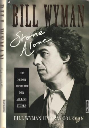 Stone alone. Die Insidergeschichte der Rolling Stones.: Wyman, Bill und