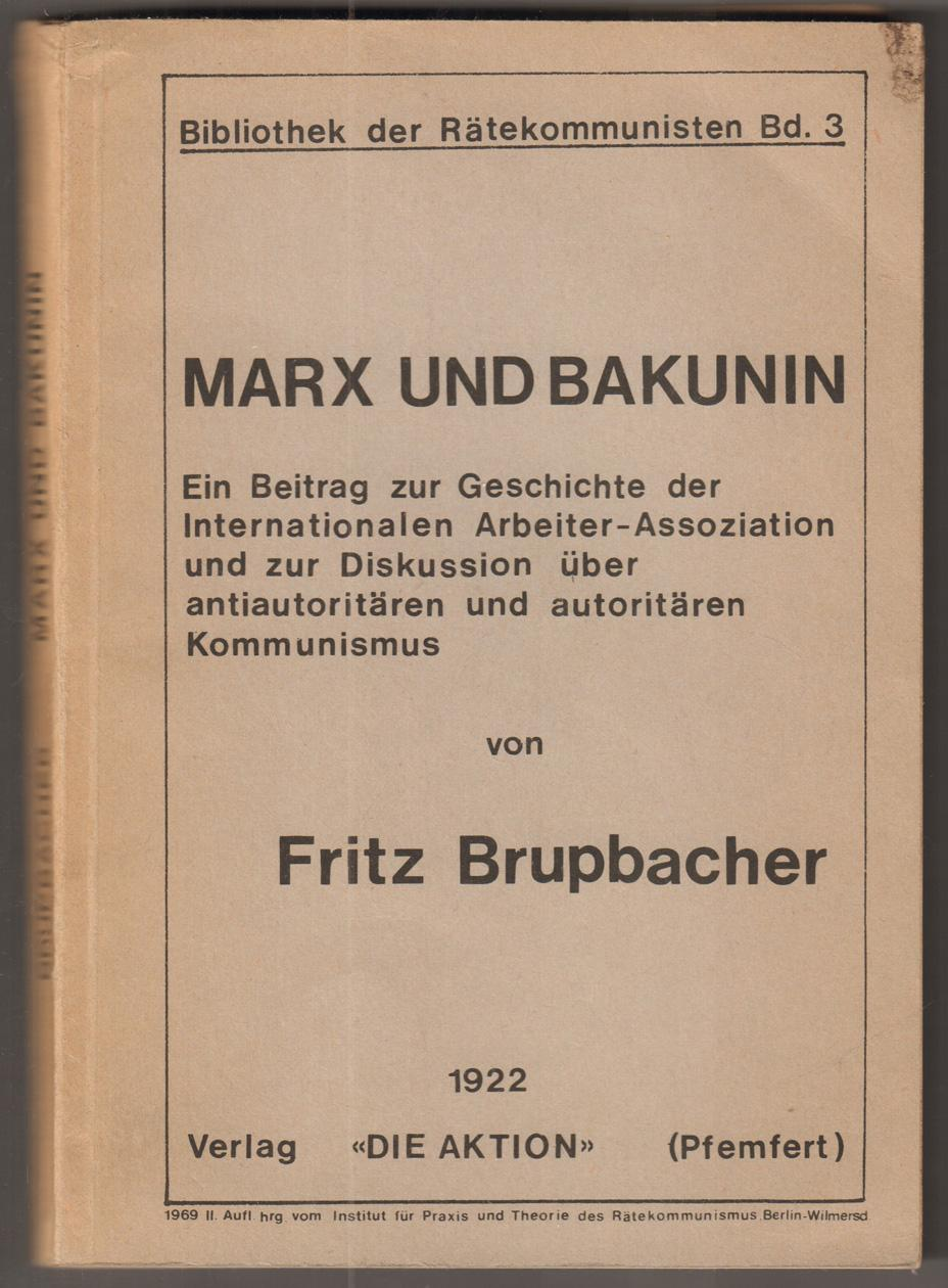 Marx und Bakunin. Ein Beitrag zur Geschichte: Brupbacher, Fritz: