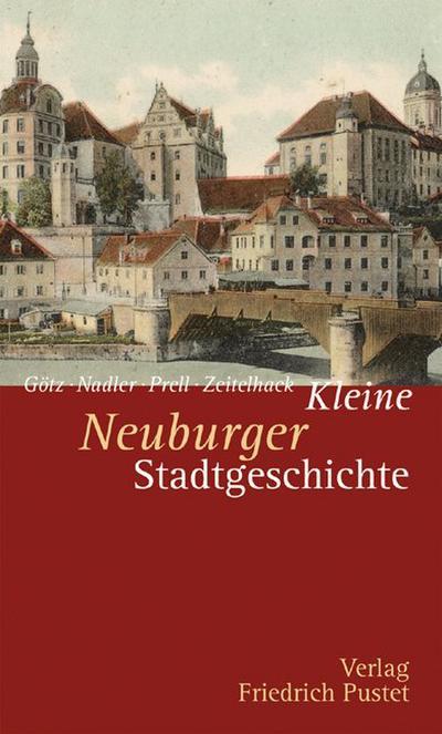 Kleine Neuburger Stadtgeschichte: Thomas Götz