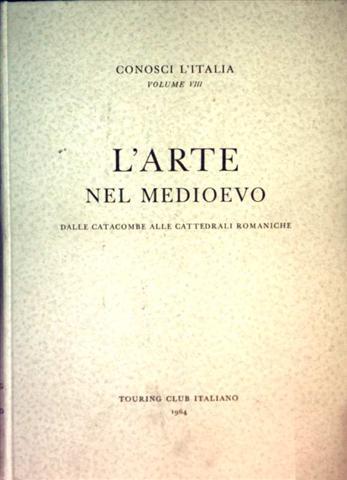 Conosci L Italia, Volume VIII: L'Arte Nel: Touring Club Italiano: