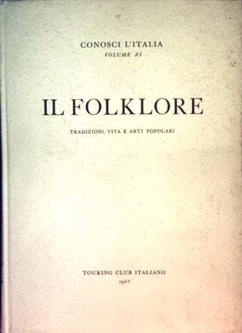 Consoci L Italia, Volume XI: IL Folklore,: Touring Club Italiano: