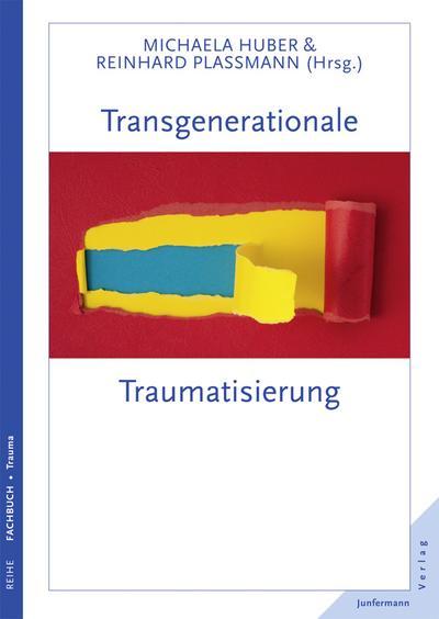Transgenerationale Traumatisierung: Michaela Huber
