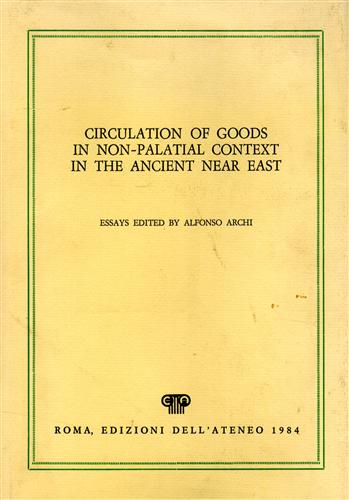 Circulation of Goods in non-palatial Context in: Archi,Alfonso.(Essays edited by:).