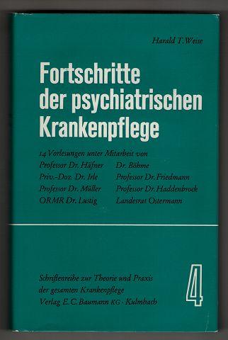 Fortschritte der psychiatrischen Krankenpflege. Schriftenreihe zur Theorie: Weise, Harald Tristan
