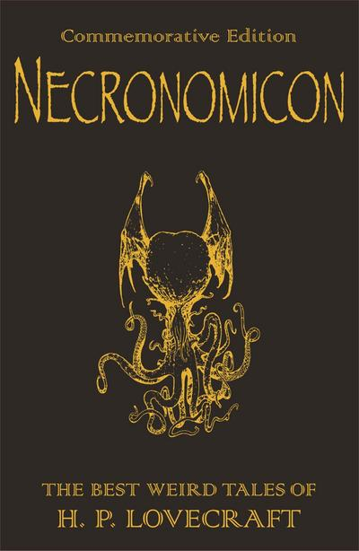 The Necronomicon : The Best Weird Fiction: Howard Phillips Lovecraft
