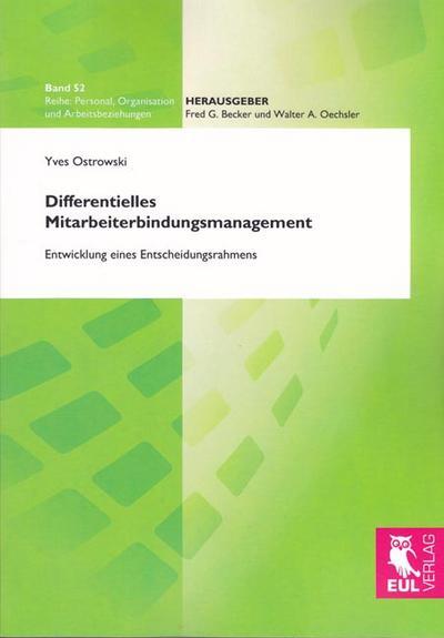 Differentielles Mitarbeiterbindungsmanagement : Entwicklung eines Entscheidungsrahmens - Yves Ostrowski
