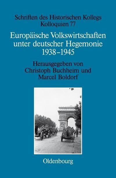 Europäische Volkswirtschaften unter deutscher Hegemonie : 1938-1945: Christoph Buchheim