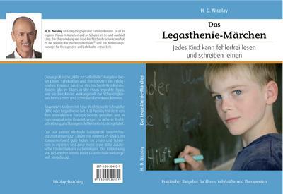 Das Legasthenie-Märchen : Jedes Kind hat die Fähigkeit fehlerfrei lesen und schreiben zu lernen - H. D. Nicolay