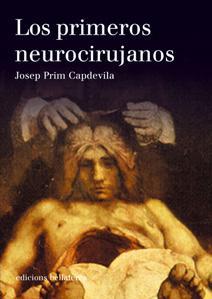 LOS PRIMEROS NEUROCIRUJANOS - Josep Prim Capdevila