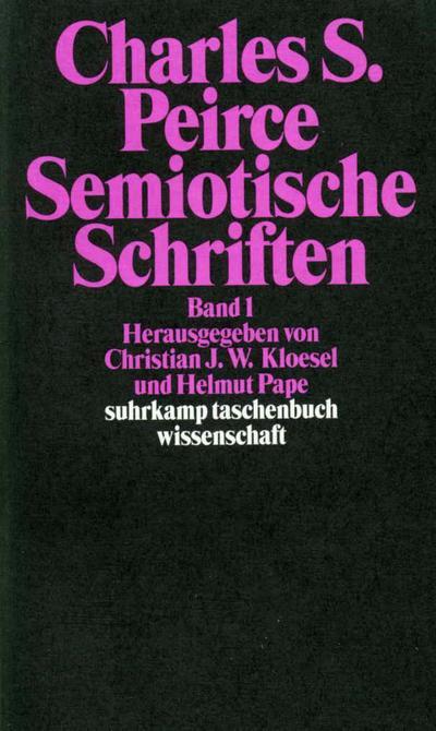 Semiotische Schriften 1: 1865 - 1903 : Charles Sanders Peirce