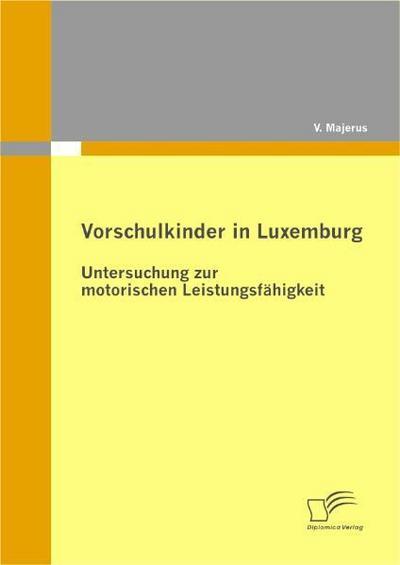 Vorschulkinder in Luxemburg : Untersuchung zur motorischen Leistungsfähigkeit - V. Majerus