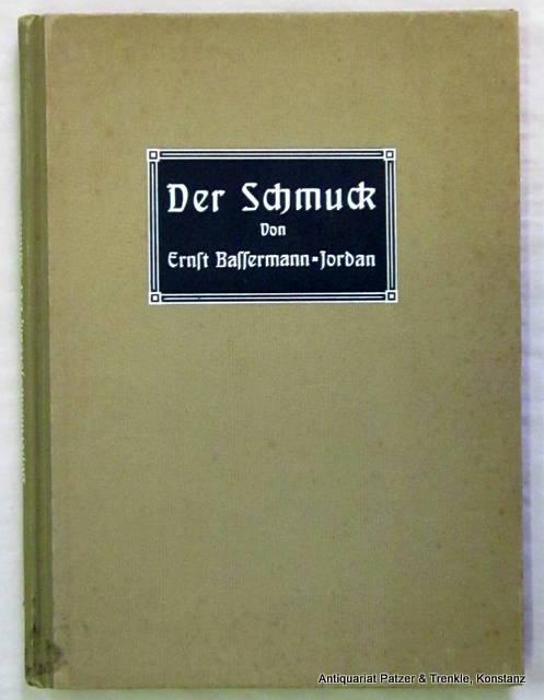 Der Schmuck. Leipzig, Klinkhardt & Biermann, 1909.: Bassermann-Jordan, Ernst von.