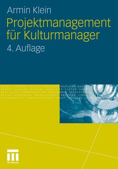 Projektmanagement für Kulturmanager - Armin Klein