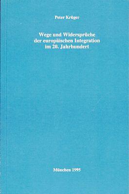 Wege und Widersprüche der europäischen Integration im: Krüger, Peter: