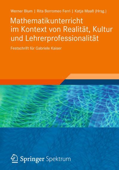 Mathematikunterricht im Kontext von Realität, Kultur und: Werner Blum