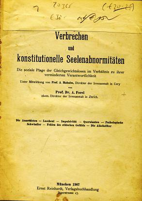 Verbrechen und konstitutionelle Seelenabnormitäten. Die soziale Plage: Forel, Auguste: