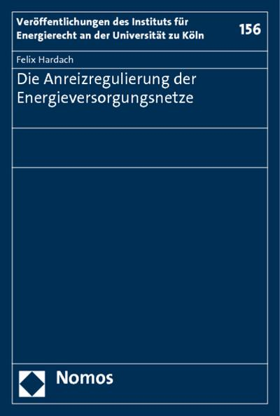 Die Anreizregulierung der Energieversorgungsnetze - Felix Hardach
