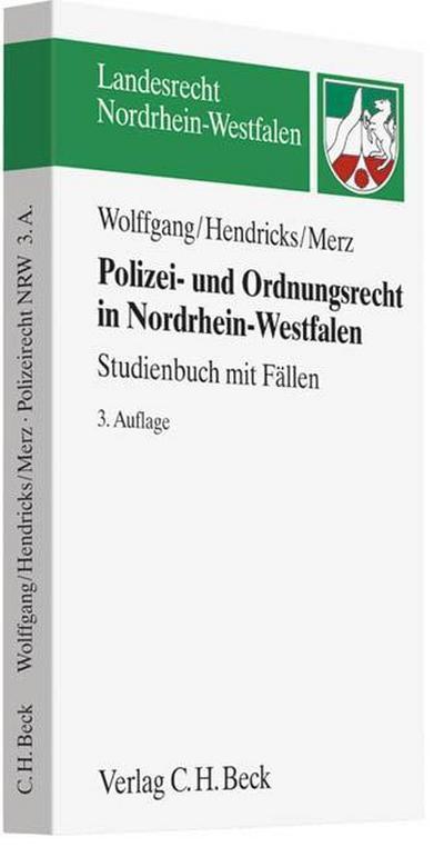 Polizei- und Ordnungsrecht in Nordrhein-Westfalen : Studienbuch mit Fällen - Hans-Michael Wolffgang