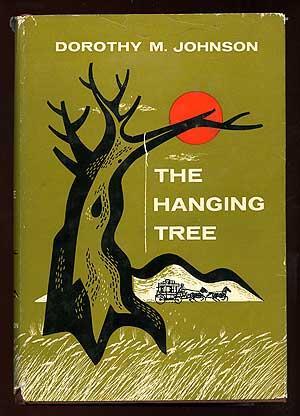The Hanging Tree: JOHNSON, Dorothy M.