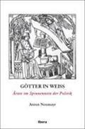 Götter in weiß : Ärzte im Spinnennetz der Politik - Anton Neumayr