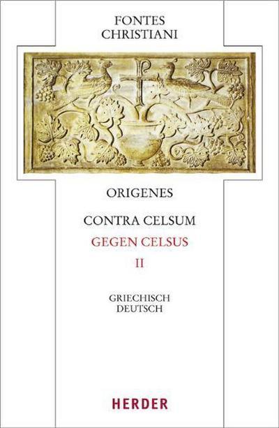 Origenes, Contra Celsum - Gegen Celsus : Origenes