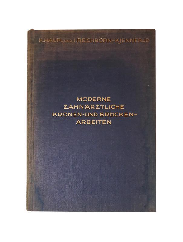Moderne zahnärztliche Kronen- und Brückenarbeiten.: Häupl, Karl /